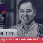 Episode 149 ENCORE Episode Who Are You And What Is Your Identity