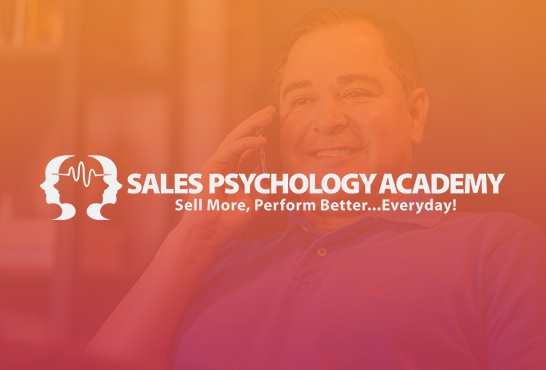 """Sales Psychology Academy - """"Sell More, Perform Better... Everyday!"""" by Jim Fortin"""
