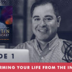 The Jim Fortin Podcast Episode 1 Transforming your life from the inside out