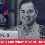 The Jim Fortin Podcast Episode 2 Who are you and what is your identity