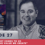 The Jim Fortin Podcast Episode 27 Myth Money comes to us based on the value we create