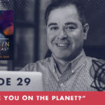 The Jim Fortin Podcast Episode 29 Why are you on the planet v2
