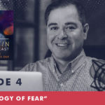 The Jim Fortin Podcast Episode 4 The Biology of Fear
