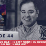 The Jim Fortin Podcast Episode 44 How Marcus had his best month in business working from the inside out