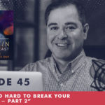 The Jim Fortin Podcast Episode 45Why It's So Hard To Break Your Bad Habits Part 2
