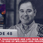 The Jim Fortin Podcast Episode 48How Niduk Transformed Her Life From One Of Challenges To One Of Wellness And Prosperity