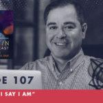 TheJimFortinPodcast E107 I am who I say I am
