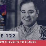 TheJimFortinPodcast E122 Five Random Thoughts To Change Your Life