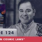 TheJimFortinPodcast E124 The Seven Cosmic Laws