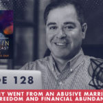 TheJimFortinPodcast E128 How Penny Went From An Abusive Marriage To Total Freedom And Financial Abundance