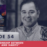 TheJimFortinPodcast E54 The Relationship Between Self Worth And Habits