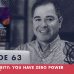 TheJimFortinPodcast EP63 Self Integrity You Have Zero Power Without It