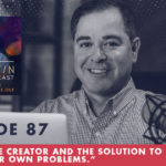 TheJimFortinPodcast EP87 Youre the Creator and the Solution to All of Your Own Problems